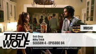 Nifty Trick - Dub Drop | Teen Wolf 4x04 Music [HD]