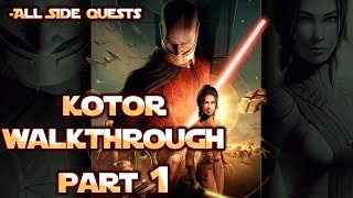 Star Wars Knights of the Old Republic - KOTOR Walkthrough Part 1 (All Quests + Max Difficulty)