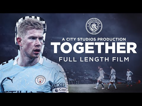 TOGETHER | FULL FEATURE FILM | Closer than ever to Man City!