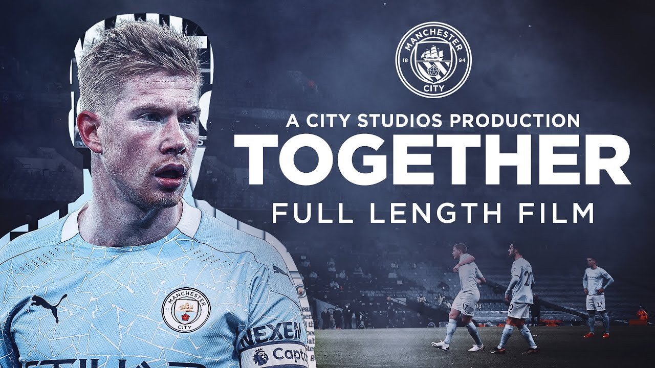 Download TOGETHER | FULL FEATURE FILM | Closer than ever to Man City!