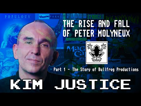 The Rise and Fall of Peter Molyneux:  Part 1 - The Story of Bullfrog - Kim Justice