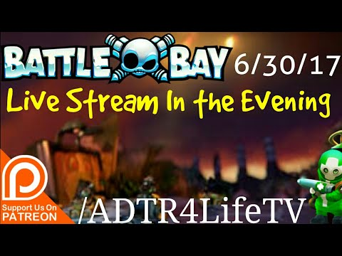 6/30/17 Battle Bay | Live Stream In The Evening Fixer Mk5