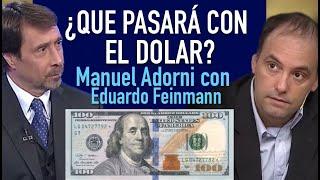 ¿Que Pasará Con El Dolar? - Manuel Adorni Con Feinmann