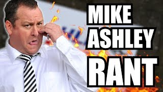 'This is MY Club!'   MIKE ASHLEY RANT