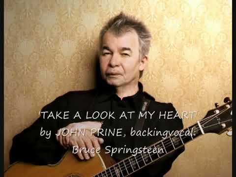 TAKE A LOOK AT MY HEART ~ John Prine with...