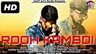 Rooh Kambdi (Full Video) | AnkiT (A.D) ft. Bornstar | Letest New Punjabi Song |2018