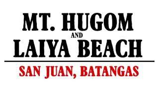 Mt. Hugom and Laiya Beach (San Juan, Batangas)