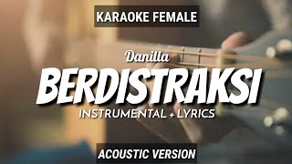 Berdistraksi - Danilla   Instrumental+Lyrics   by Ruang Acoustic Karaoke   Female