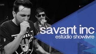 Savant Inc no Estúdio Showlivre - Apresentação na íntegra