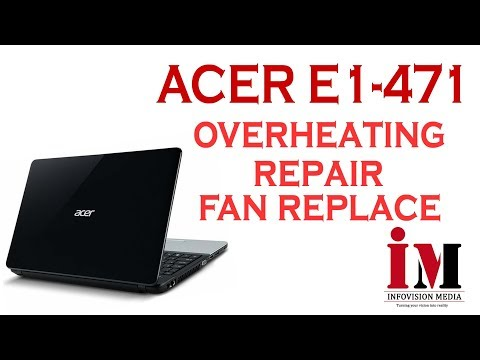 Acer Aspire E1-471 Laptop Overheating Repair and FAN Cleaning