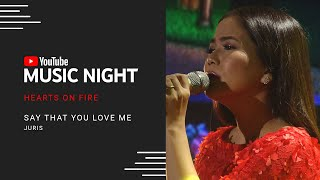 Juris - Say That You Love Me | Hearts on Fire: Juris & Jed | YouTube Music Night