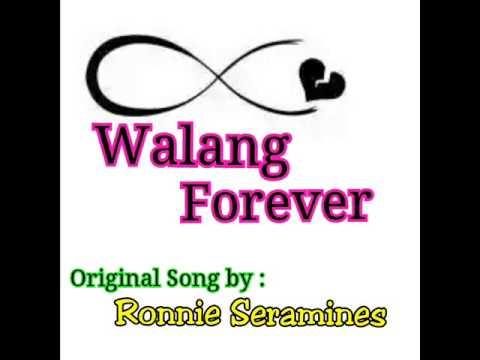 Walang Forever - Ronnie Seramines ( Original Song
