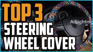 Best Steering Wheel Cover In 2019