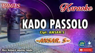 Download Kado Passolo│Bugis Karaoke Keyboard│ No Vocal+Lirik │Ansar  S