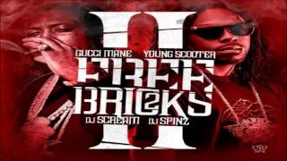 Gucci Mane & Young Scooter - Keep Workin (Free Bricks 2)