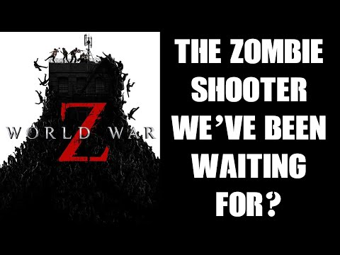 World War Z: Is This The Zombie Shooter We've Been Waiting For? (PS4 Gameplay)