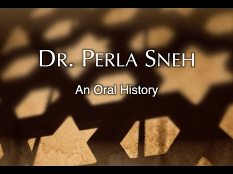 An Oral History With Perla Sneh, February 27, 2019