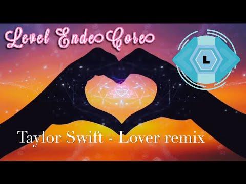 Taylor Swift Lover (Level EnderCore REMIX)