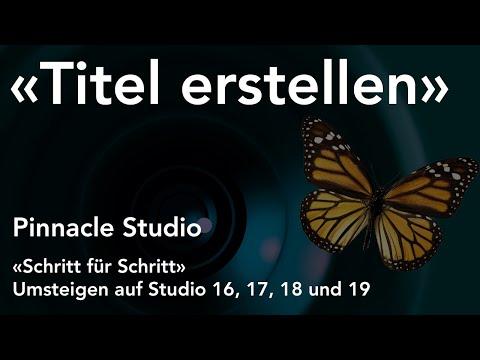 Titel erstellen mit Pinnacle Studio  - Umsteigen auf Studio 16, 17, 18 und 19