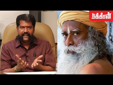 ஈஷா மர்மம் ! Nakkheeran Gopal Shares Unknown Facts About Isha Yoga Center