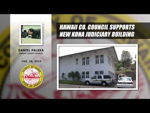 Hawaii County Council Supports New Kona Judiciary