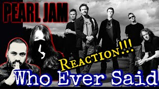 Pearl Jam - Who Ever Said Reaction!!