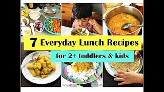 7 Everyday Indian Lunch recipes ( for 2+ toddlers u0026 kids ) Lunch ideas for Indian toddlers u0026 kids