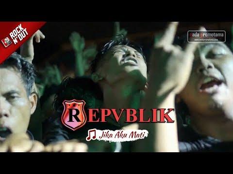 Lagu JIKA AKU MATI Bikin Semua Penonton Jingkrak-Jingkrak | REPVBLIK [Apache ROCK N DUT 2017]
