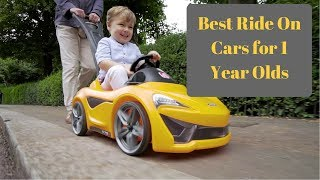 Ride On Cars For 1 Year Olds - Best Ride On Toys For Todlers
