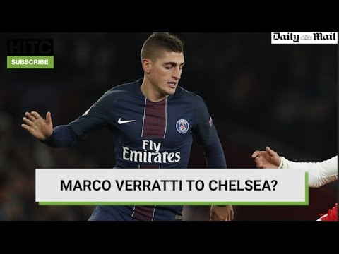Verratti To Chelsea? Daily Transfer Rumour Round-up