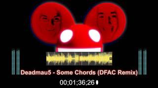 Deadmau5 - Some Chords (DFAC Dubstep Remix)