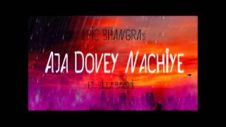 Aja Dovey Nachiye   Epic Bhangra Ft Billa Bakshi OUT NOW Dec 2012