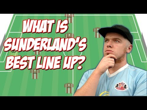 WHAT IS SUNDERLAND'S BEST STARTING LINE UP?