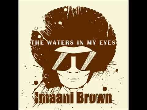 Imaani Brown - The Waters In My Eyes (Original Mix)