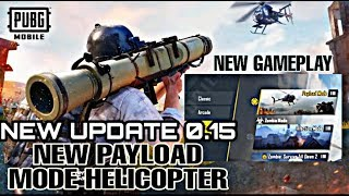 NEW PUBG MOBILE UPDATE IS HERE 0.15 PAYLOAD MODE | FINALLY HELICOPTER IS COMING | HALLOWEEN UPDATE