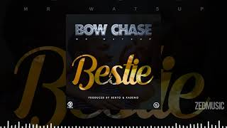 Bow Chase - Bestie (Official Audio) || #ZedMusic Zambian Music 2020