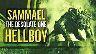 Sammael (THE DESOLATE ONE) Hellboy Explained