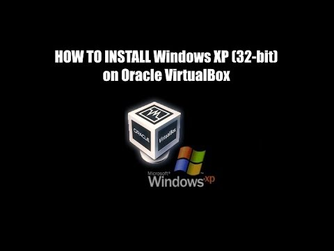 Tutorial: Install Windows XP (32-bit) With Oracle Virtual Box