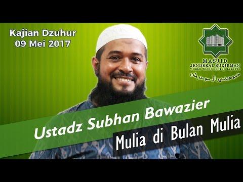 Mulia di Bulan Mulia oleh Ustadz Subhan Bawazier