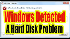 Windows Detected a Hard Disk Problem. Fix This Error Message.