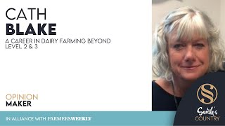 "Cath Blake | ""A career in dairy farming beyond level 2 & 3"""