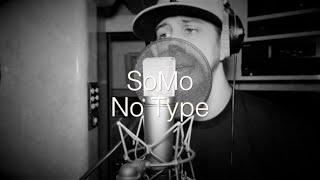 Rae Sremmurd - No Type (Rendition) by SoMo