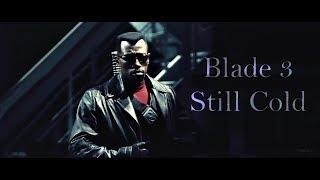 Still Cold [Blade 3]
