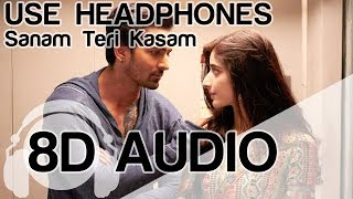 Sanam Teri Kasam | 8D Audio Song | Ankit Tiwari | (HQ) 🎧