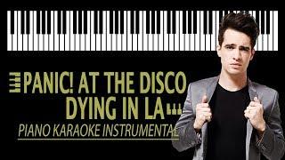 Dying In LA - Panic! At The Disco KARAOKE (Piano Instrumental)