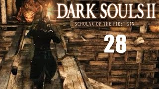Dark Souls 2: Scholar of the First Sin Part 28 The Gutter