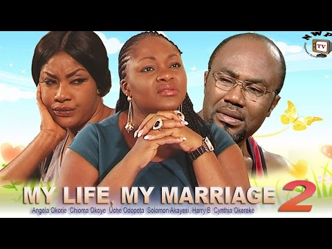 My Life My Marriage - part 2 2014 Latest Nigerian Nollywood Movie