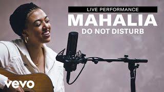 "Mahalia - ""Do Not Disturb"" Live Performance | Vevo"