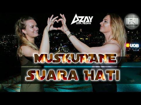 Azay DTM Medan - Muskurane (Suara Hati) Breakbeat 2018