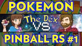 The Dex VS! Pokemon Pinball Ruby and Sapphire #1!